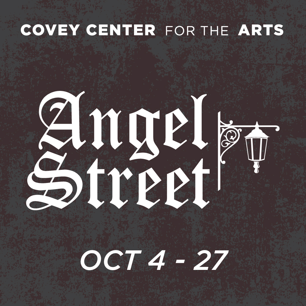 Angel Street at the Covey Center
