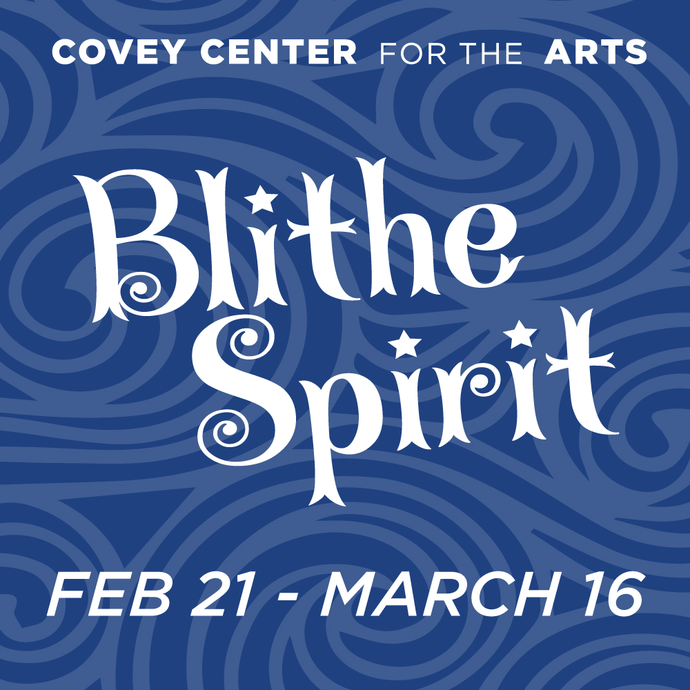 blithe spirit  at the Covey Center