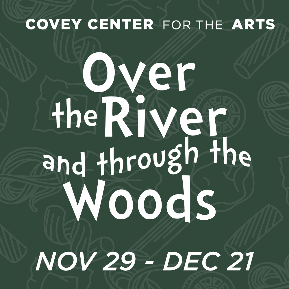 Over the River and Through the Woods at the Covey Center